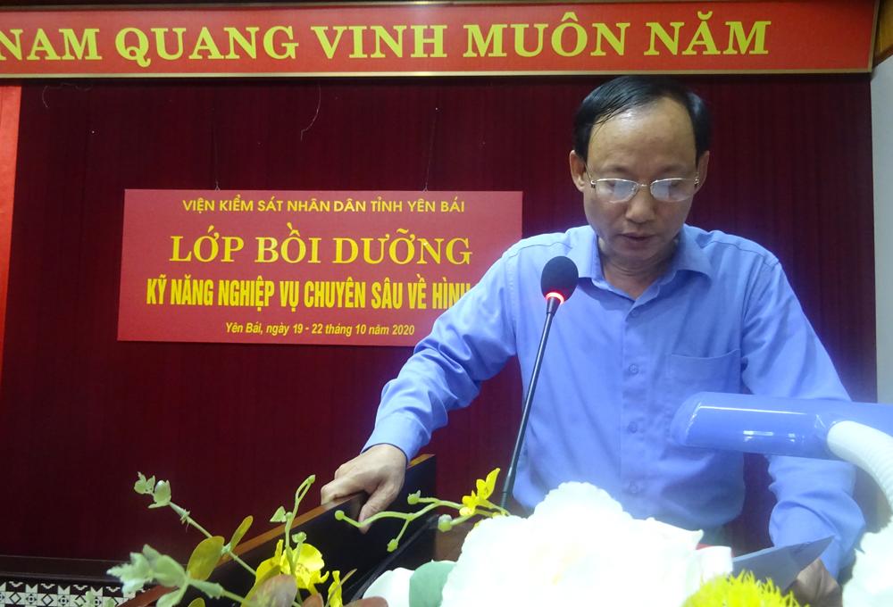 VKSND tỉnh Yên Bái tổ chức tập huấn kỹ năng nghiệp vụ chuyên sâu về hình sự